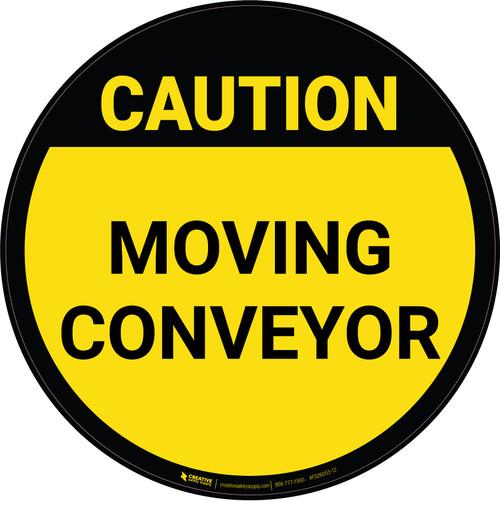 Caution: Moving Conveyor - Floor Sign