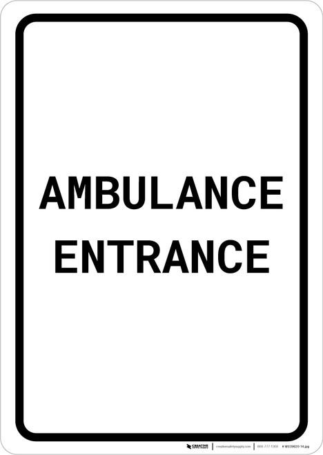 Ambulance Entrance Portrait - Wall Sign