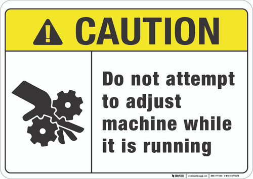 Caution: Do Not Attempt to Adjust Machine - Wall Sign