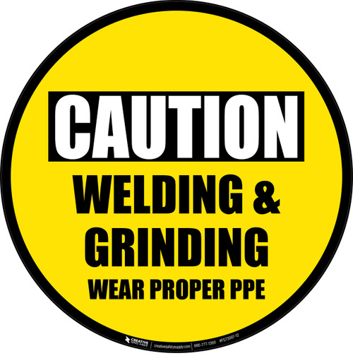 Caution: Welding & Grinding - Wear Proper PPE -  Floor Sign