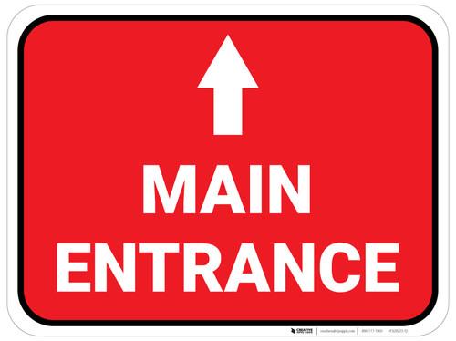 Main Entrance Ahead with Arrow Rectangular - Floor Sign