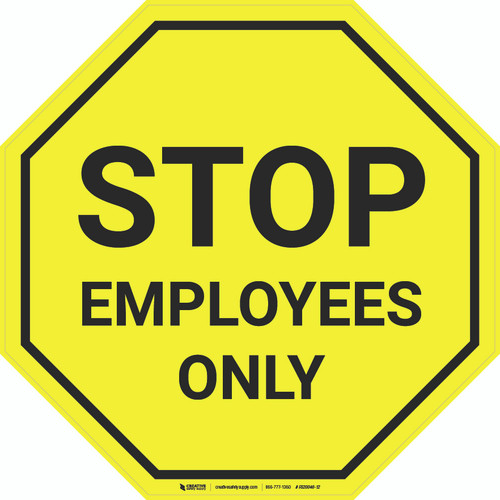 STOP Employees Only (Yellow) - Floor Sign