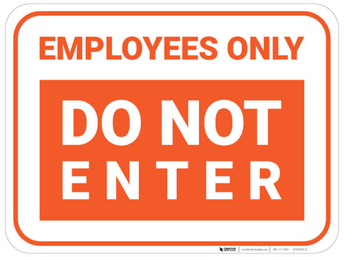 Employees Only Do Not Enter - Orange - Floor Sign