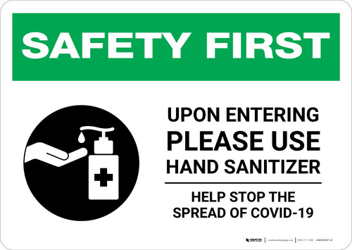 Safety First: Upon Entering Please Use Hand Sanitizer - Help Stop the Spread of Covid-19 Landscape - Wall Sign