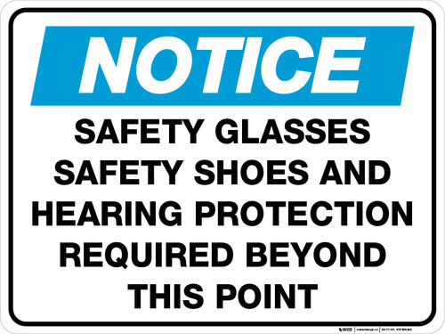 Notice: Safety Glasses Safety Shoes and Hearing Protection Required - Floor Sign