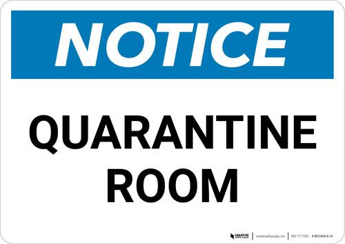 Notice: Quarantine Room Landscape - Wall Sign