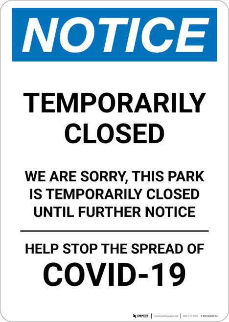 Notice: Temporarily Closed - Park Closed Until Further Notice Portrait - Wall Sign