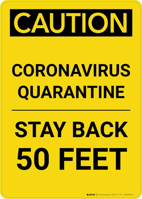 Caution: Coronavirus Quarantine Stay Back 50 Feet Portrait - Wall Sign