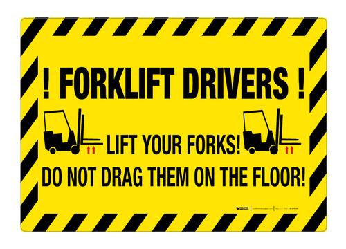 Forklift Drivers Lift Your Forks - Floor Sign