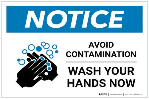 Notice: Avoid Contamination - Wash Your Hands Now Landscape - Label