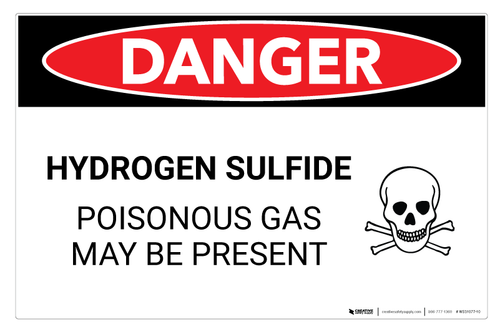Danger: Hydrogen Sulfide - Poisonous Gas - Wall Sign