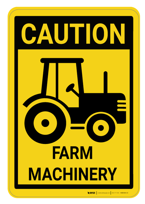 Caution: Farm Machinery - Wall Sign