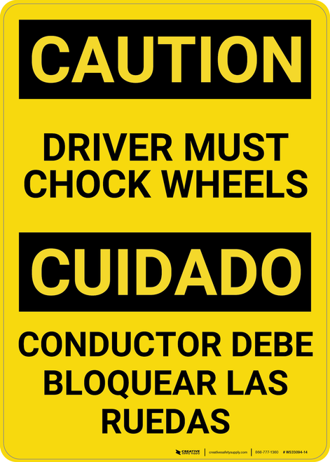 Caution: Driver Must Chock Wheels Bilingual (Spanish) - Wall Sign
