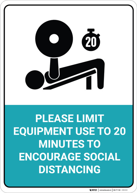 Please Limit Equipment Use to 20 Minutes to Encourage Social Distancing - Wall Sign