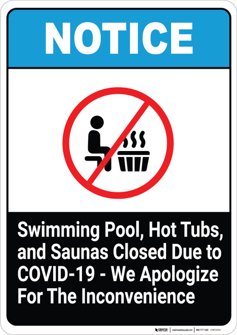 Swimming Pool, Hot Tubs, and Saunas Closed Due to COVID-19 - We Apologize - Wall Sign