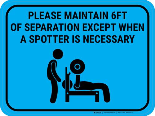 Please Maintain Safe Distance Except When Spotter Necessary Blue - Rectangular - Floor Sign