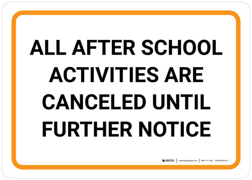 All After School Activites Are Canceled Until Further Notice Landscape - Wall Sign