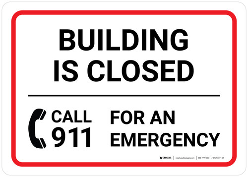 Building Is Closed Call 9-1-1 For An Emergency Landscape - Wall Sign
