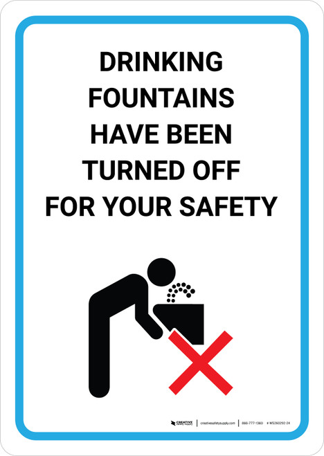 Drinking Fountains Have Been Turned Off For Your Safety with Icon Portrait - Wall Sign