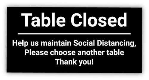 Table Closed - Help us Maintain Social Distancing, Please Choose Another Table - Label