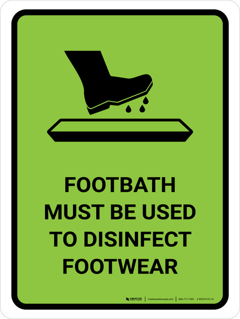 Footbath Must Be Used To Disinfect Footwear with Icon Green Portrait - Wall Sign