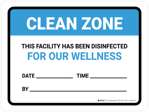 Clean Zone: This Facility Has Been Disinfected Date Landscape - Wall Sign