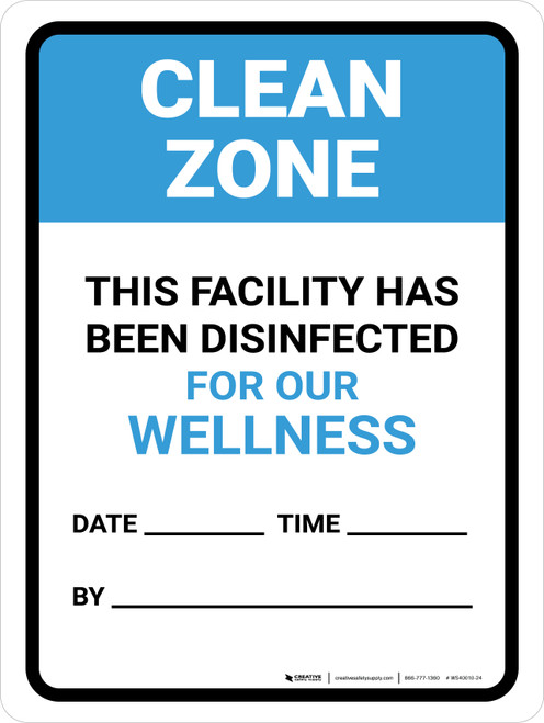 Clean Zone: This Facility Has Been Disinfected Date Portrait - Wall Sign