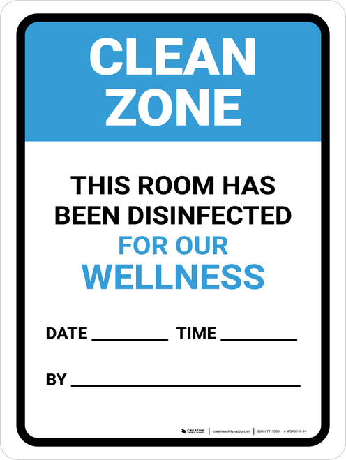 Clean Zone: This Room Has Been Disinfected Date Portrait - Wall Sign