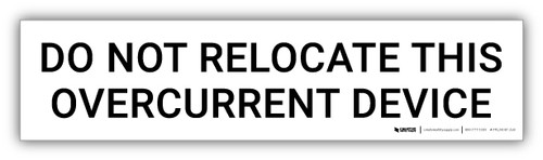 Do Not Relocate This Overcurrent Device - Arc Flash Label