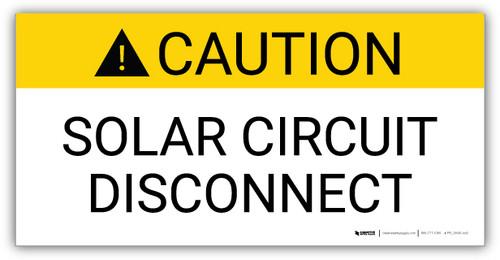 Caution Solar Circuit Disconnect - Arc Flash Label