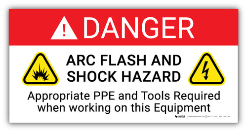 Danger Arc Flash And Shock Hazard with Icon Appropriate PPE - Arc Flash Label