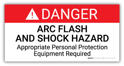Danger Arc Flash And Shock Hazard Appropriate Personal Protection - Arc Flash Label
