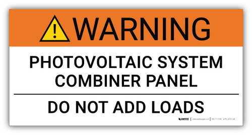 Warning Photovoltaic System Combiner Panel/Do Not Add Loads - Arc Flash Label