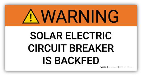 Warning Solar Electric Circuit Breaker is Backfed - Arc Flash Label