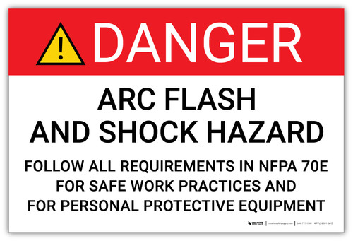 Danger: Arc Flash and Shock Hazard Follow All Requirements in NFPA 70E - Arc Flash Label