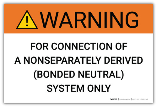 Warning: For Connection Of A Nonseparately Derived (Bonded Neutral) System - Arc Flash Label