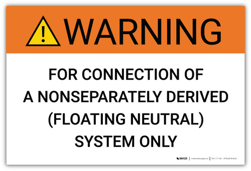 Warning: For Connection Of A Nonseparately Derived (Floating Neutral) System - Arc Flash Label