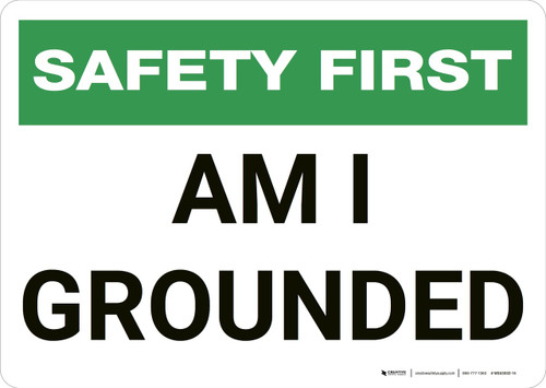 Safety First: Am I Grounded - Wall Sign