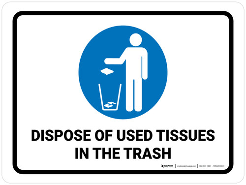 Dispose Of Tissues in the Trash Landscape - Wall Sign