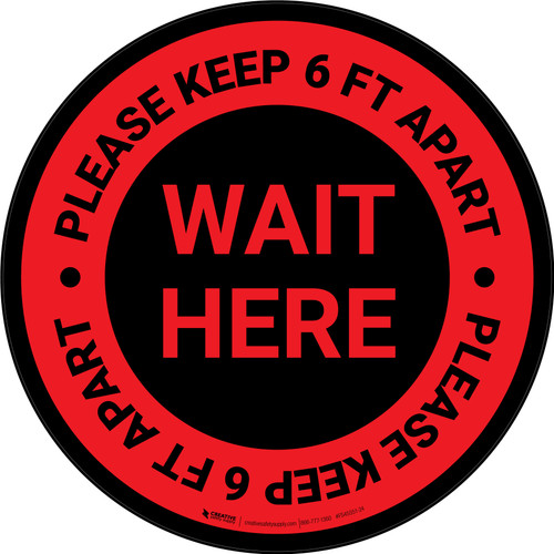 Wait Here - Please Keep 6 Ft Apart Red Circular - Floor Sign