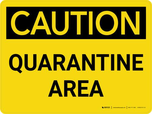 Caution: Quarantine Area Landscape - Wall Sign