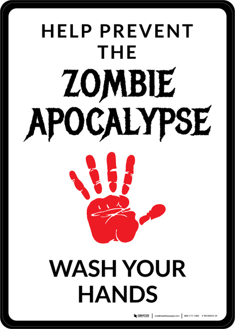 Help Prevent the Zombie Apocalypse Wash Your Hands - Wall Sign