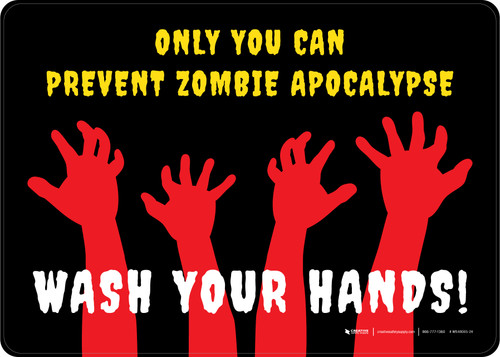 Only You Can Prevent Zombie Apocalypse Wash Your Hands - Wall Sign
