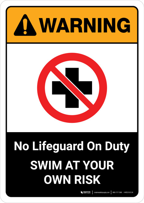 Warning: No Lifeguard on Duty Swim at Own Risk with Icon ANSI Portrait - Wall Sign