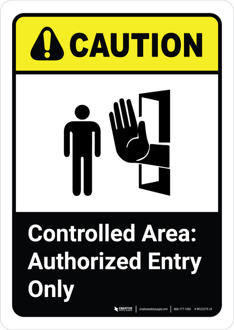 Caution: Controlled Area Authorized Entry with Icon ANSI Portrait - Wall Sign