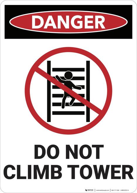 Danger: No Climbing Tower - Wall Sign