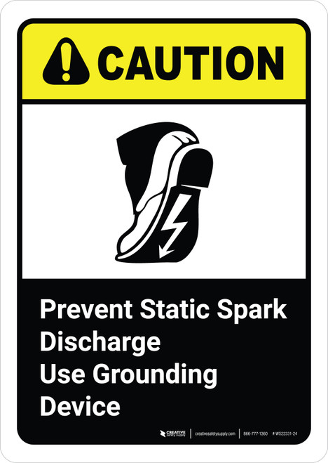 Caution: Prevent Static Spark Discharge Use Grounding Devices with Icon ANSI Portrait - Wall Sign
