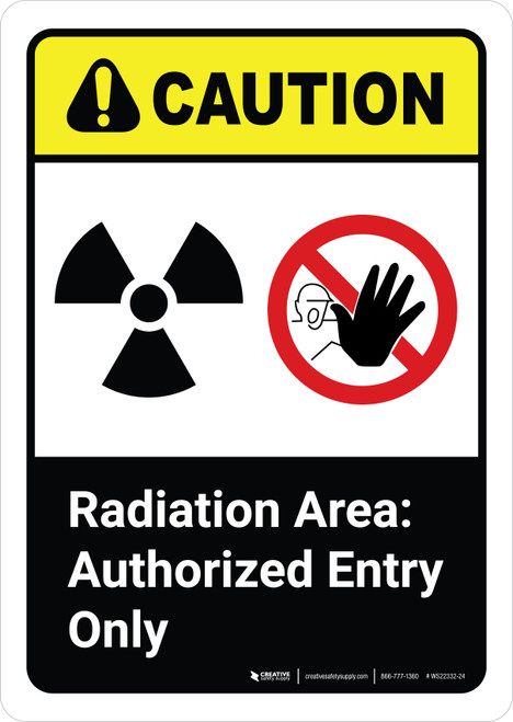 Caution: Radiation Area Authorized Entry Only with Icons ANSI Portrait - Wall Sign