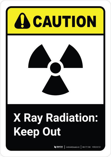 Caution: Radiation X Ray Keep Out with Icon ANSI Portrait - Wall Sign