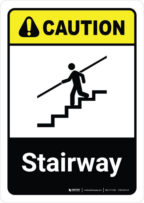 Caution: Stairway with Icon ANSI Portriat - Wall Sign